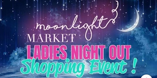 Moonlight Market Ladies Night Out Shopping Event