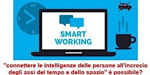 "Smart Working: ""connettere le intelligenze delle..."