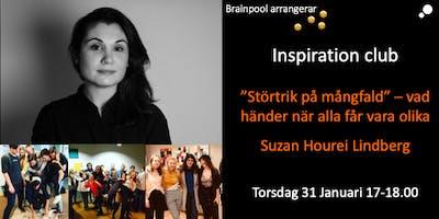 Inspiration Club: Störtrik på mångfald - vad händer när alla får vara olika? Suzan Hourieh Lindberg