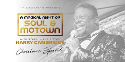 A Magical Night of Soul & Motown' starring Harry Cambridge - Christmas Special!