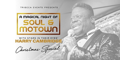 A Magical Night of Soul & Motown' starring Harry Cambridge - Christmas Special! tickets