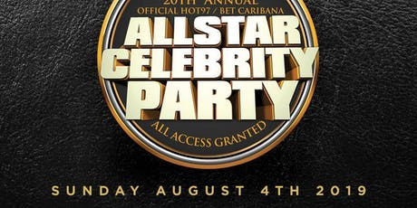 HOT 97/ BET ALL STAR CARIBANA CELEBRITY PARTY tickets