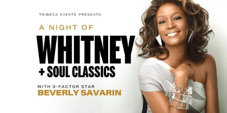 A Night of Whitney + Soul Classics starring Beverly Savarin  tickets