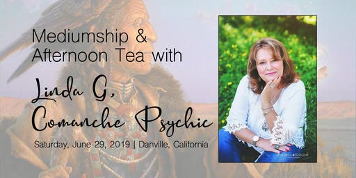 Mediumship & Afternoon Tea with Linda G, Comanche Psychic