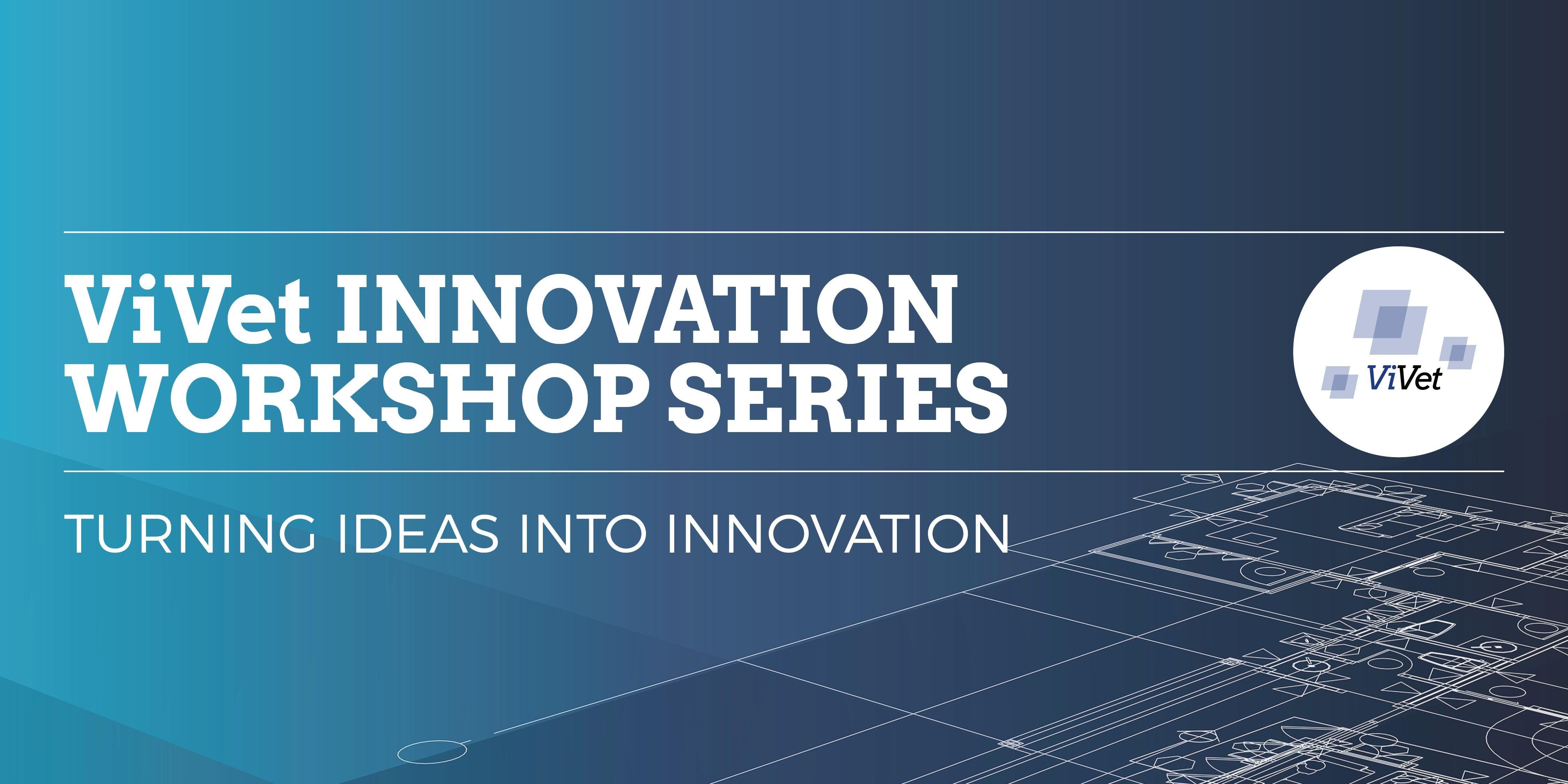 ViVet Innovation workshop series - Part 2, Tu