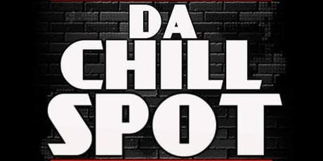 DA CHILL SPOT tickets