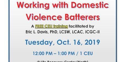Wednesday, October 16, 2019: FREE TRAINING: Working with Domestic Violence Batterers