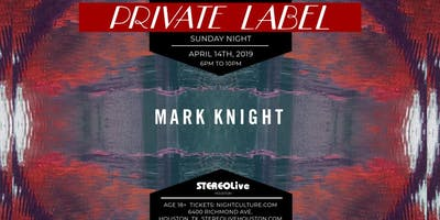 Private Label Presents: Mark Knight - Houston