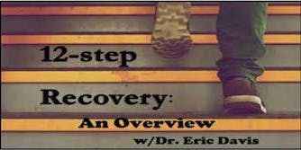 Tuesday, December 10, 2019: FREE TRAINING: 12-Step Recovery: An Overview