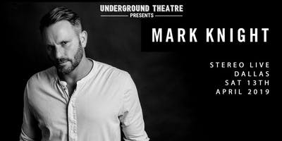 Underground Theatre Presents: Mark Knight - Dallas