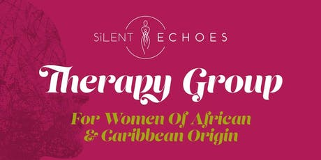 Silent Echoes Therapy - Self Care Workshop for Women of African and Caribbean Origin - Saturday 26th October 2019 tickets