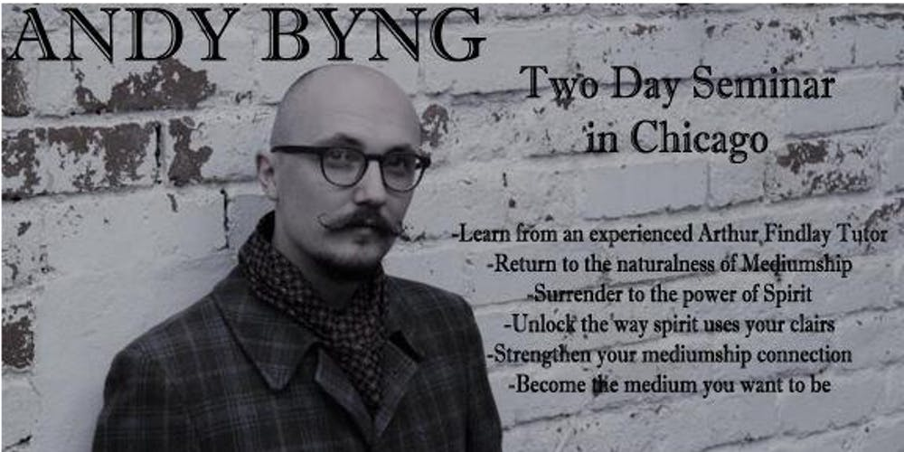 2 Day Mediumship Seminar in Chicago with Andy Byng Tutor
