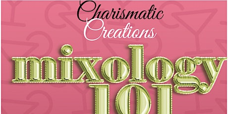 Charismatic Creations' Cocktail Mixology 101 tickets