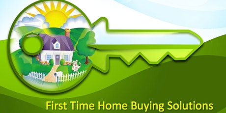 First Time Home Buying Solutions tickets
