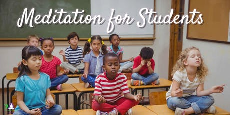 Meditation for Students(K-12) The Key to Academic Success tickets