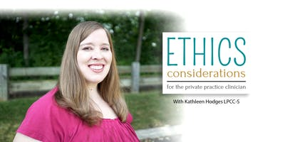 Ethics Considerations for the Private Practice Clinician - September Mental Health CEU
