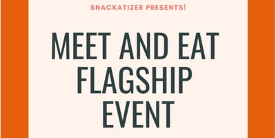 Snackatizers Meet and Eat Flagship Event