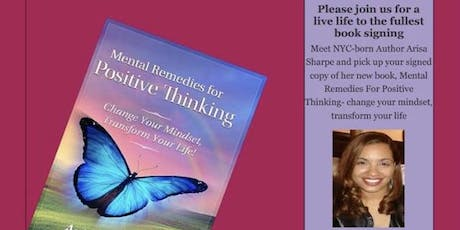 "Arisa Sharpe -  Book Signing / Reading & Workshop ""Mental Remedies for Positive Thinking"" tickets"