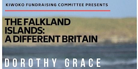 THE FALKLAND ISLANDS - DOROTHY GRACE tickets