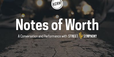 Notes of Worth: A Conversation and Performance with Street Symphony