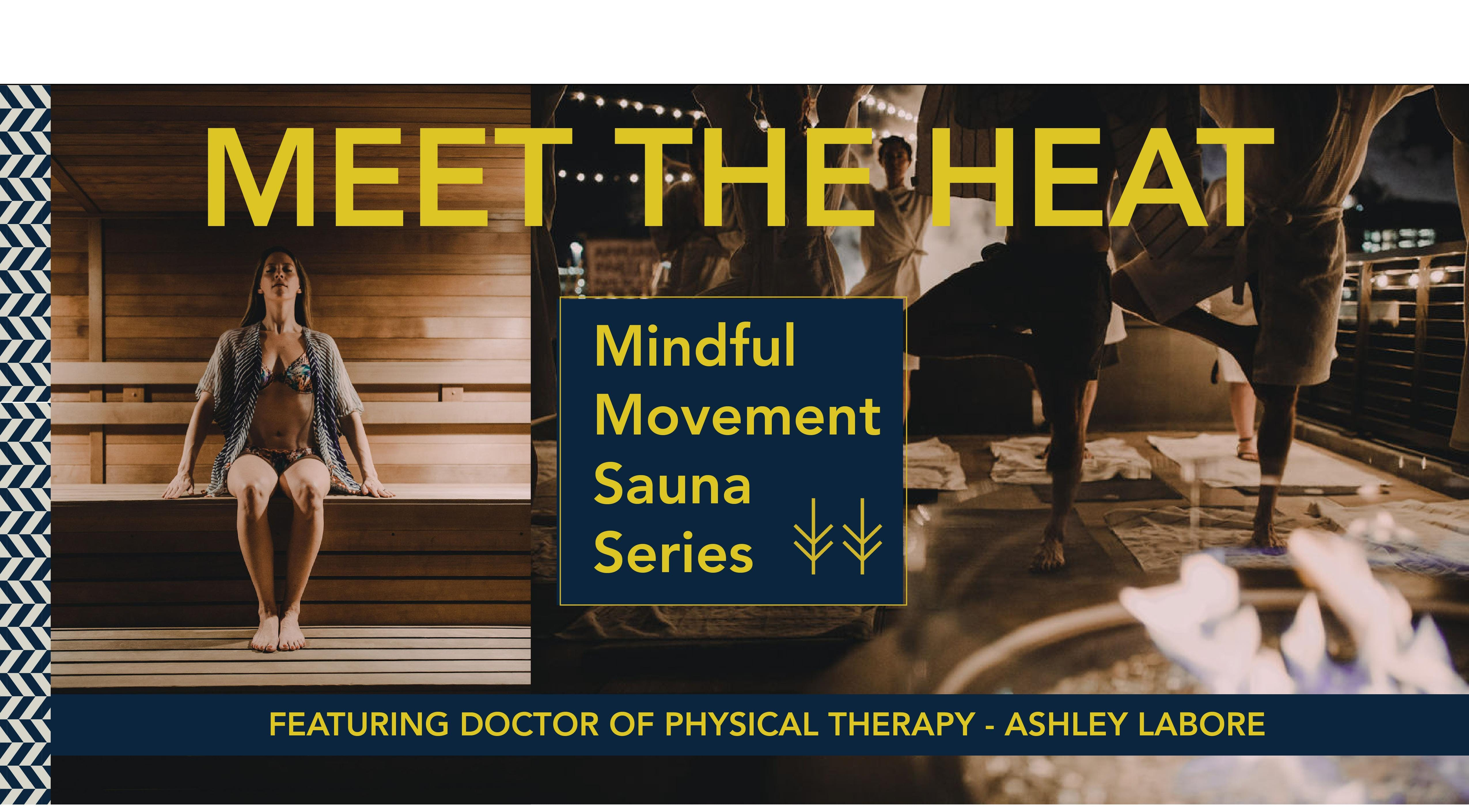 Meet the Heat Sauna Series FEAT Mindful Movement Workshop w/ Dr of Physical Therapy Ashley LaBore