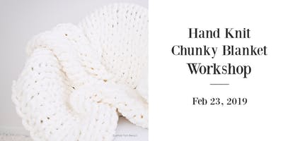 Hand Knit Chunky Blanket Workshop