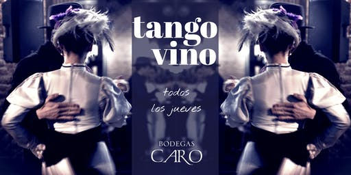 TANGO & VINO en BODEGAS CARO