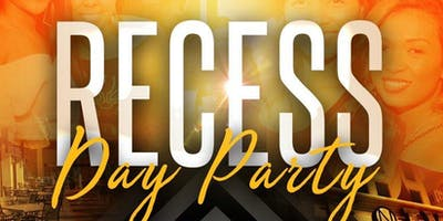Recess Friday Day Party | A Party Life• A.C.T• King Ent• Kwagi Heath• FVG