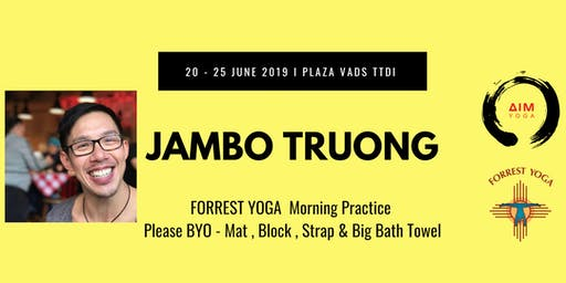 Morning FORREST YOGA Practice with JAMBO TRUONG