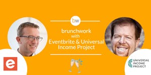 Eventbrite & Universal Income Project brunchwork