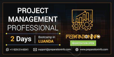 PMP Exam Preparation and Certification Training Program in Luanda 2 Days ingressos