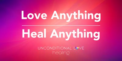 Love Anything, Heal Anything - Unconditional Love Healing Intro