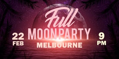 Full Moon Party Melbourne Feb 2019