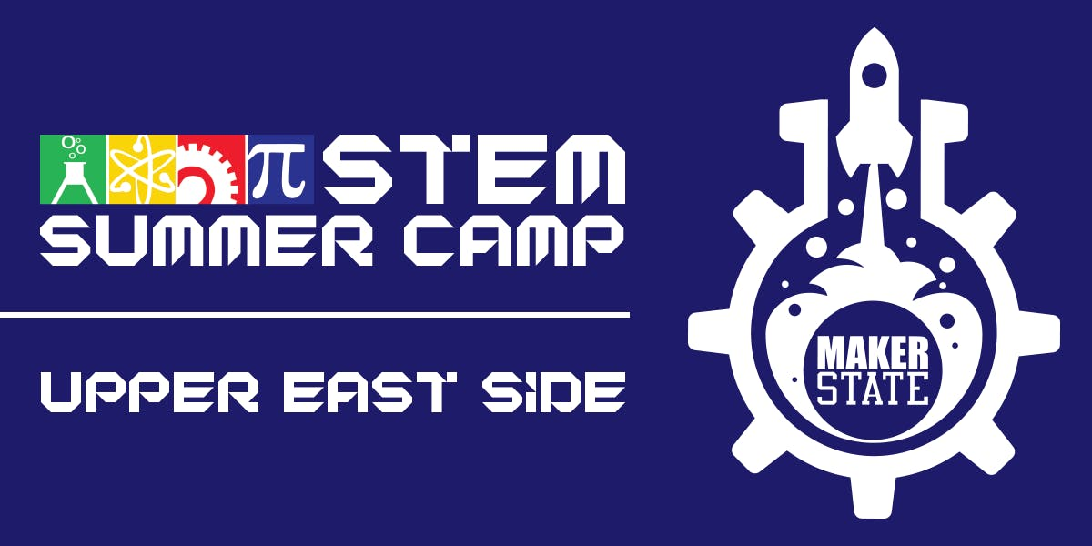 MakerState STEM Summer Camp at PS 6 (Upper East Side)