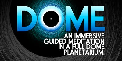 DOME : An Immersive Guided Meditation (Vancouver)