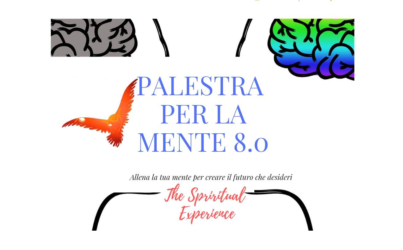 Palestra per la Mente 8.0 - The Spiritual Experience