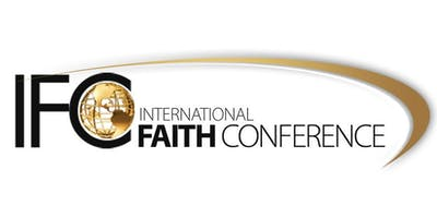 2019 INTERNATIONAL FAITH CONFERENCE (IFC) [hosted by Bill Winston Ministries]