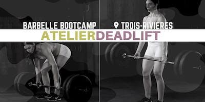 """Atelier \""""PR ton Deadlift\"""" - Barbelle Bootcamp Trois-Rivières 2019"""
