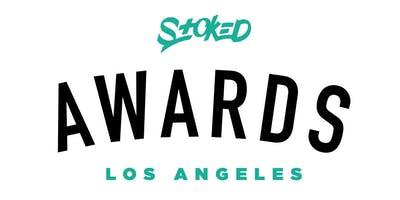 The 2nd Annual Los Angeles STOKED Awards