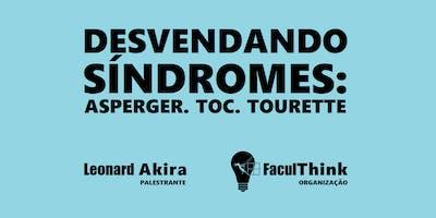 DESVENDANDO SÍNDROMES: ASPERGER, TOC, TOURETTE.