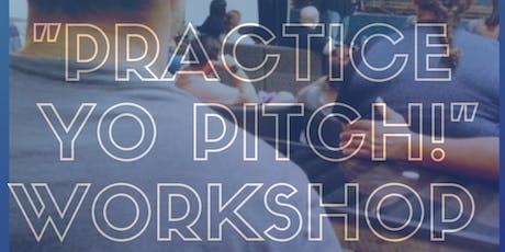 """Practice Yo Pitch"" Workshop Series tickets"