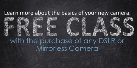 Get To Know Your New Camera Class - Free With Camera Purchase tickets