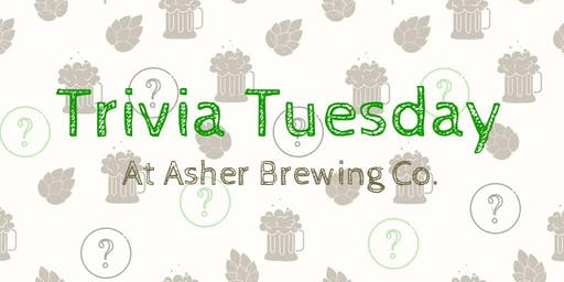 Trivia Tuesday at Asher Brewing Co.