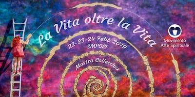 La Vita oltre la Vita - Mostra Collettiva del Movimento Arte Spirituale