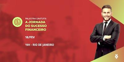[RIO DE JANEIRO/RJ] Palestra Gratuita - A JORNADA DO SUCESSO FINANCEIRO