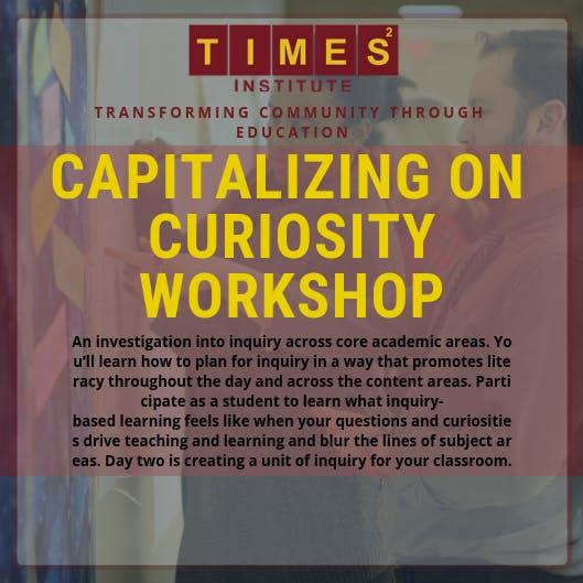 Capitalizing on Curiosity Workshop