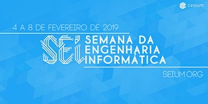 SEI'19 - Semana da Engenharia Informática