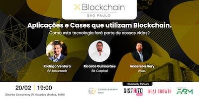 XBlockchain Meetup: Aplicações e Cases que utilizam Blockchain