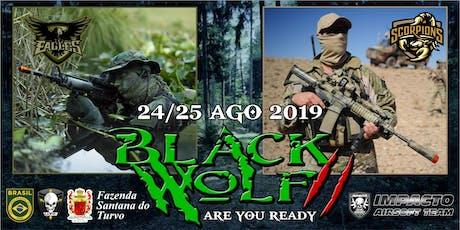 OPERAÇÃO BLACK WOLF II ingressos