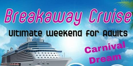 Breakaway All Adult Cruise